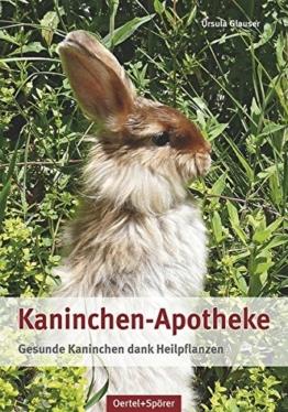 Kaninchen-Apotheke: Gesunde Kaninchen dank Heilpflanzen -