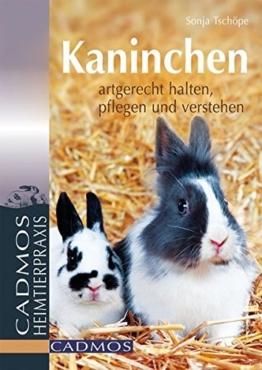 Kaninchen: Artgerecht halten, pflegen und verstehen (Cadmos Heimtierpraxis) -