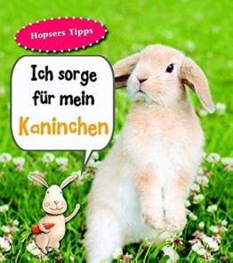 Kaninchen, Ich sorge für...: Haustierratgeber -