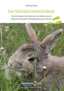 Das Tierschutz-Kaninchenbuch: Kaninchengerechte Haltung in der Wohnung und abwechslungsreiche Gehegegestaltung im Garten - 1